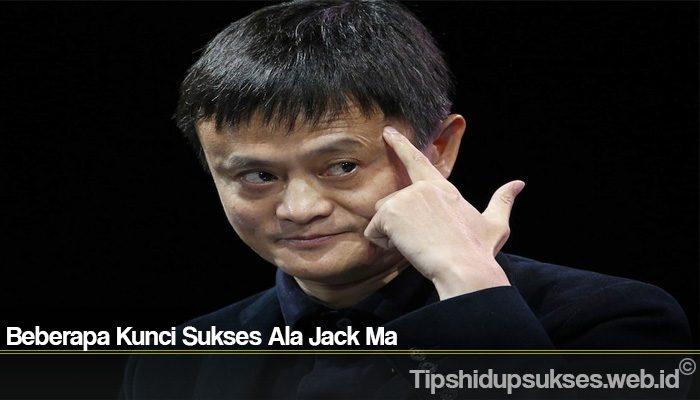 Beberapa Kunci Sukses Ala Jack Ma