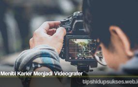 Meniti Karier Menjadi Videografer