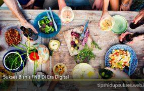 Sukses Bisnis FNB Di Era Digital