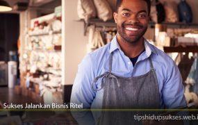 Sukses Jalankan Bisnis Ritel