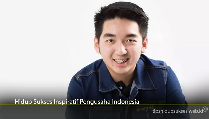 Hidup Sukses Inspiratif Pengusaha Indonesia