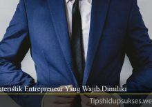 Karakteristik Entrepreneur Yang Wajib Dimiliki