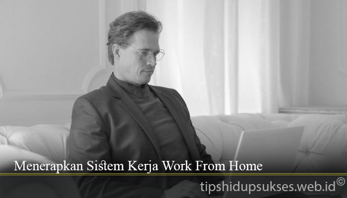 Menerapkan Sistem Kerja Work From Home