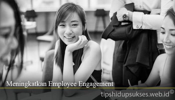 Meningkatkan Employee Engagement