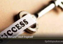 Tips Sukses Menurut Tokoh Inspiratif